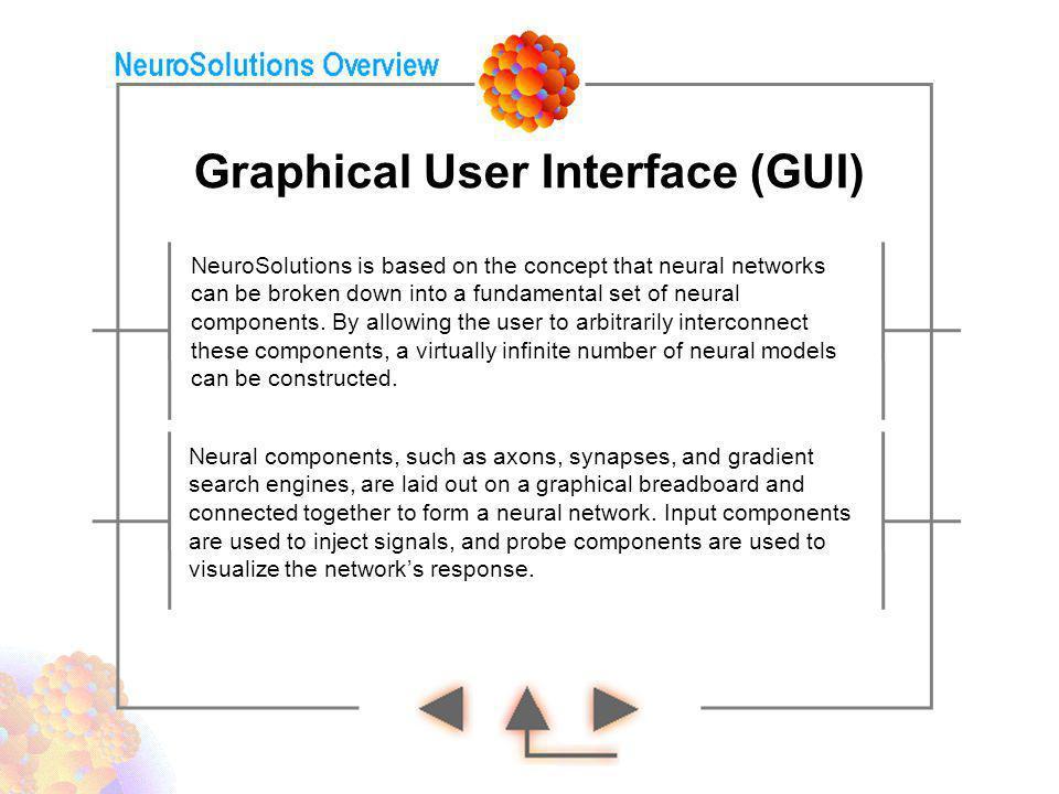 Neural Network Creation NeuralExpert NeuralBuilder Creating neural networks is fast and easy with NeuroSolutions.
