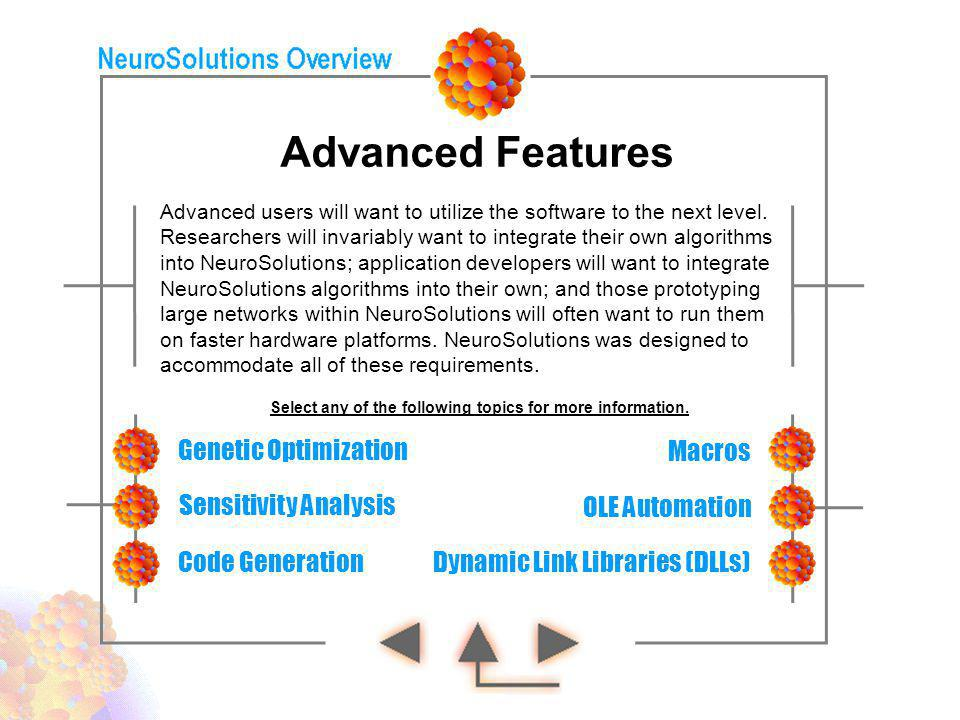 Advanced Features Genetic Optimization Dynamic Link Libraries (DLLs) OLE Automation Sensitivity Analysis Advanced users will want to utilize the softw