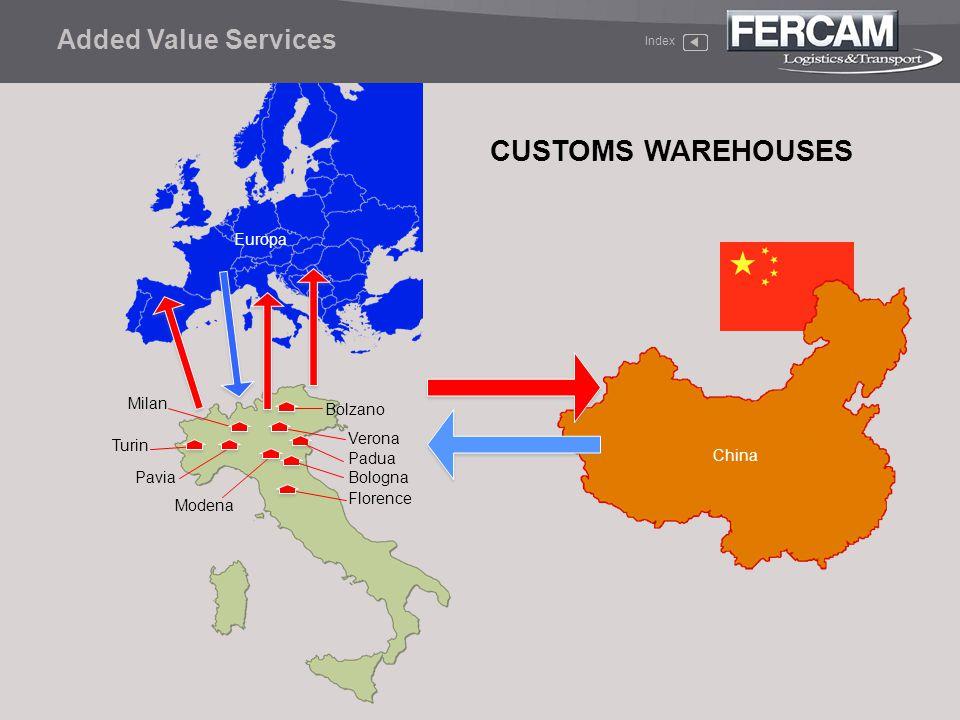CUSTOMS WAREHOUSES Europa China Bologna Padua Bolzano Modena Verona Added Value Services Index Florence Pavia Milan Turin