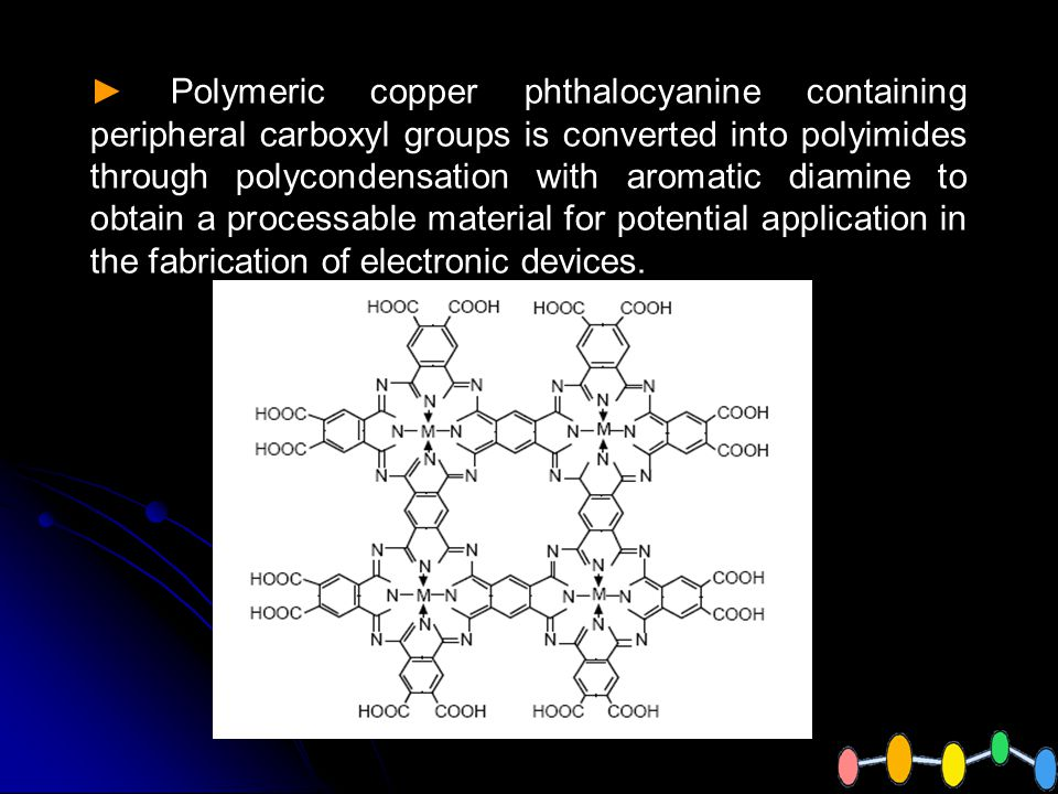 Polymeric copper phthalocyanine containing peripheral carboxyl groups is converted into polyimides through polycondensation with aromatic diamine to obtain a processable material for potential application in the fabrication of electronic devices.