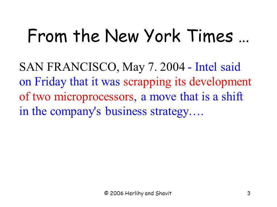 © 2006 Herlihy and Shavit114 Example Ten processors 99% concurrent, 01% sequential How close to 10-fold speedup?