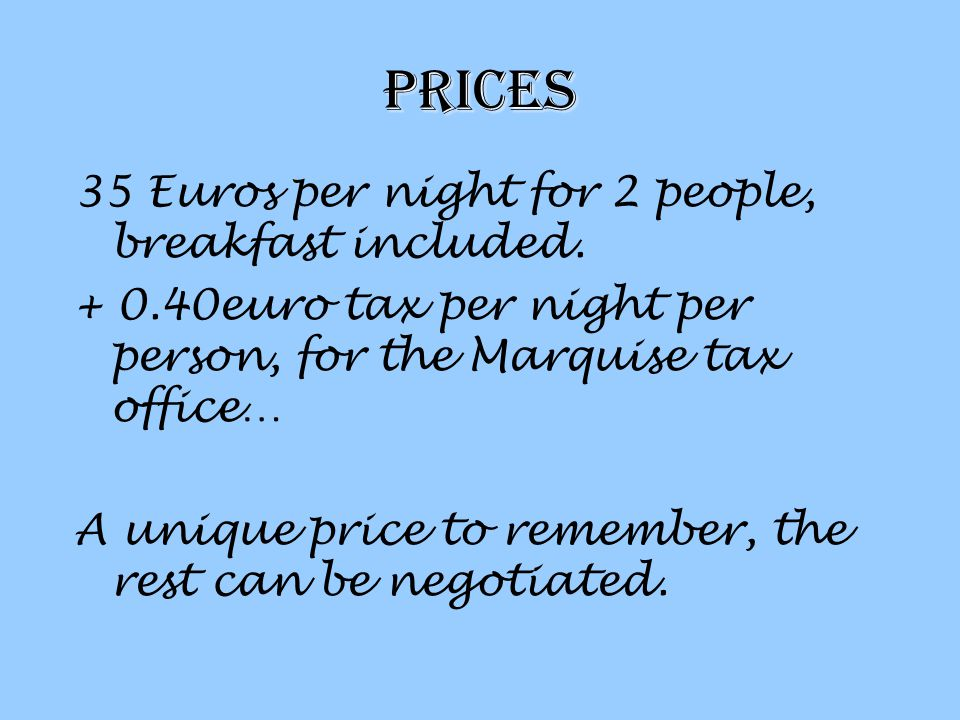 prices 35 Euros per night for 2 people, breakfast included.