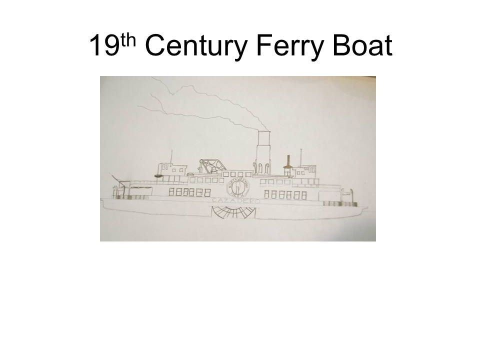 19 th Century Ferry Boat x
