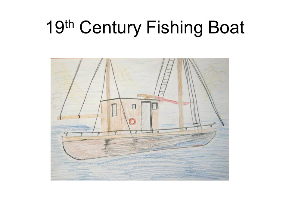 19 th Century Fishing Boat