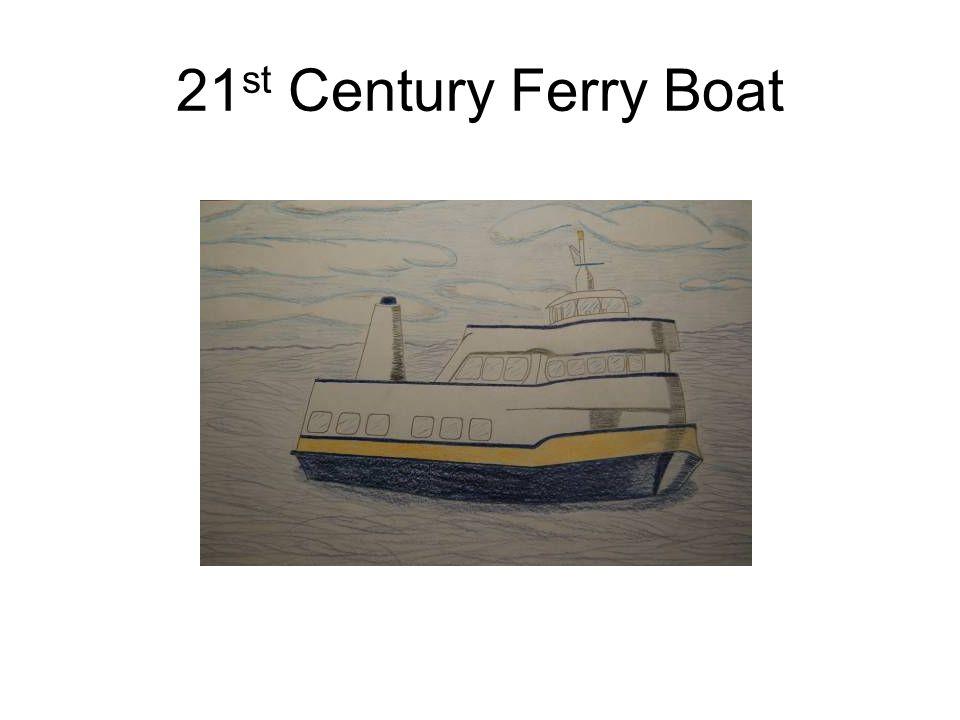 21 st Century Ferry Boat