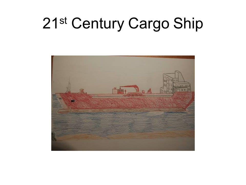 21 st Century Cargo Ship