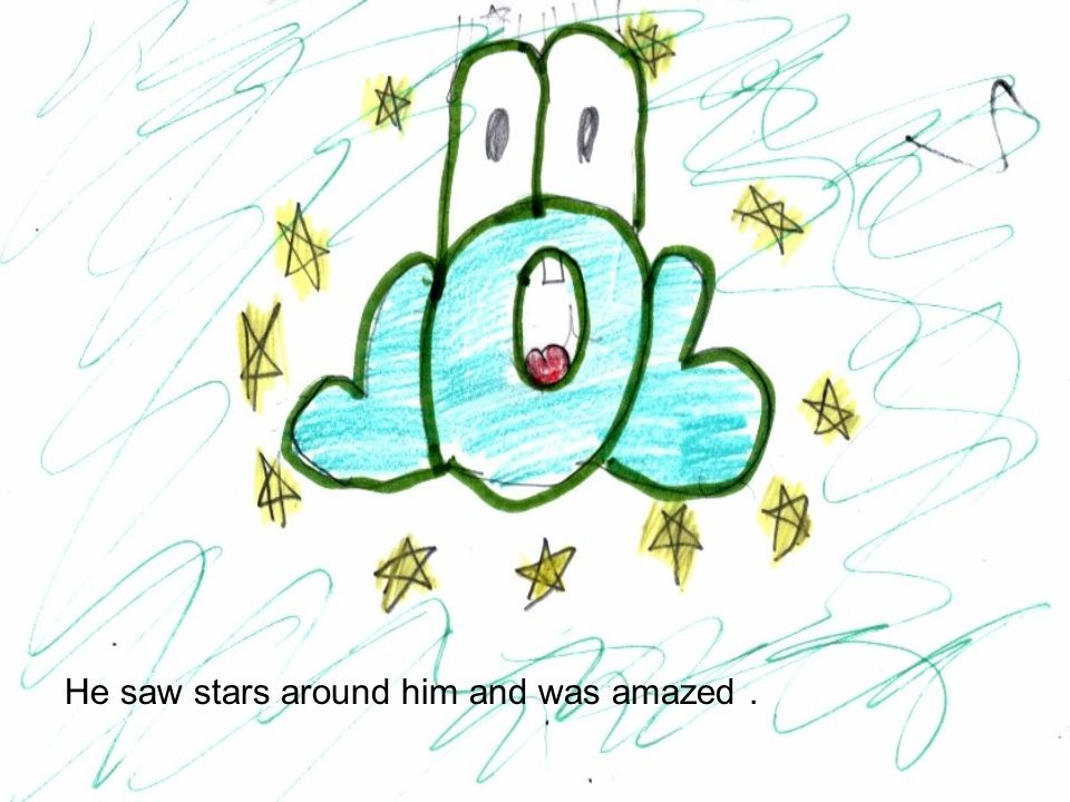 He saw stars around him and was amazed.