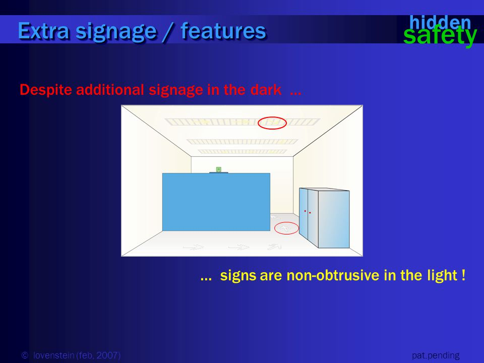 Despite additional signage in the dark … … signs are non-obtrusive in the light ! Extra signage / features hidden safety © lovenstein (feb, 2007) pat.