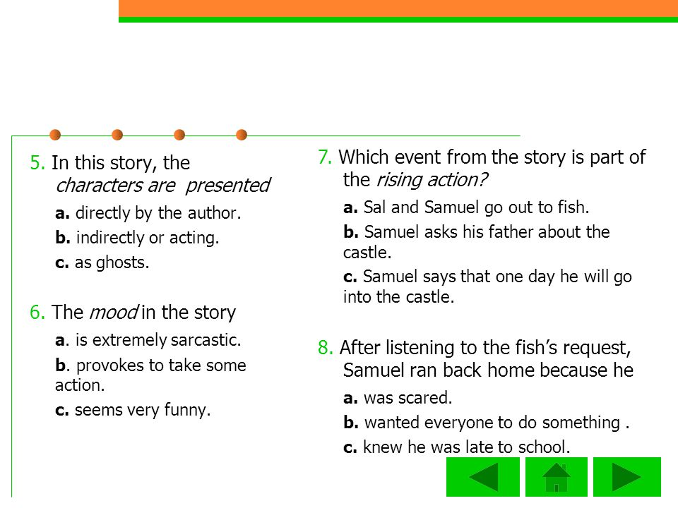 5.In this story, the characters are presented a. directly by the author.