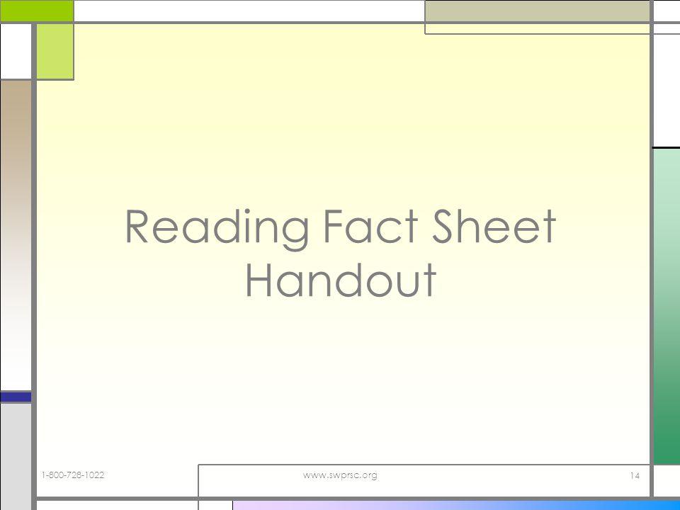 1-800-728-1022www.swprsc.org 14 Reading Fact Sheet Handout