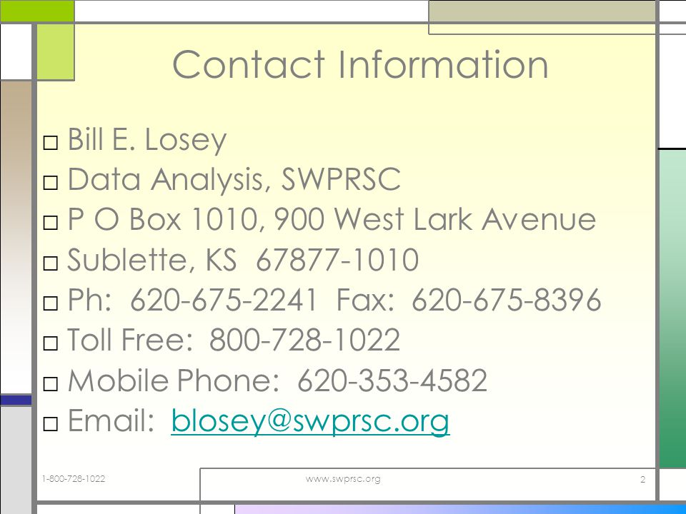 1-800-728-1022www.swprsc.org 2 Contact Information Bill E.