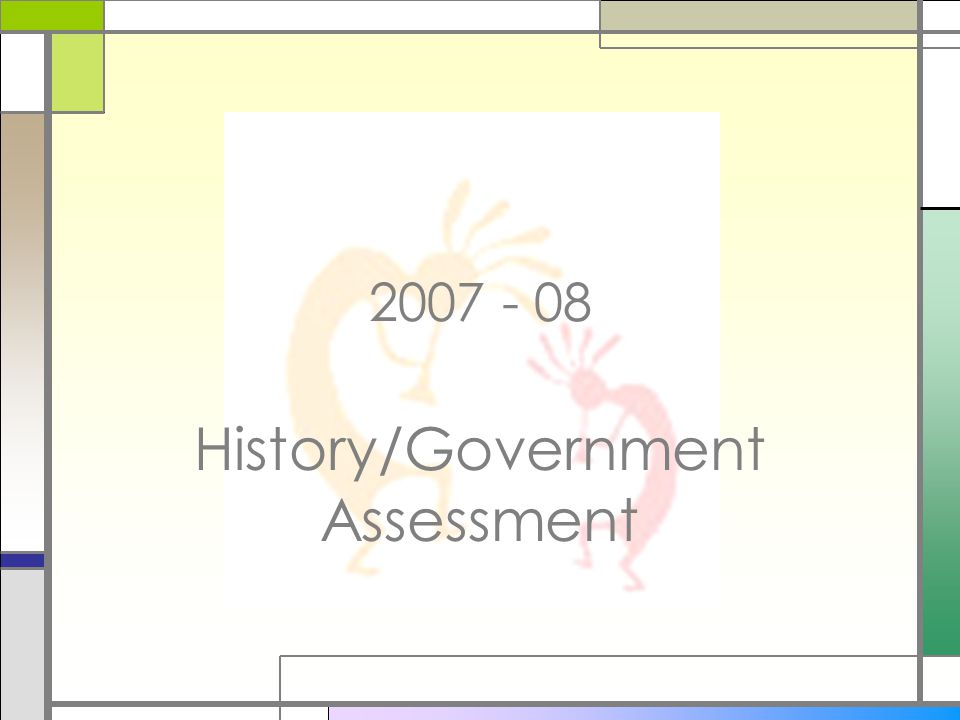 2007 - 08 History/Government Assessment