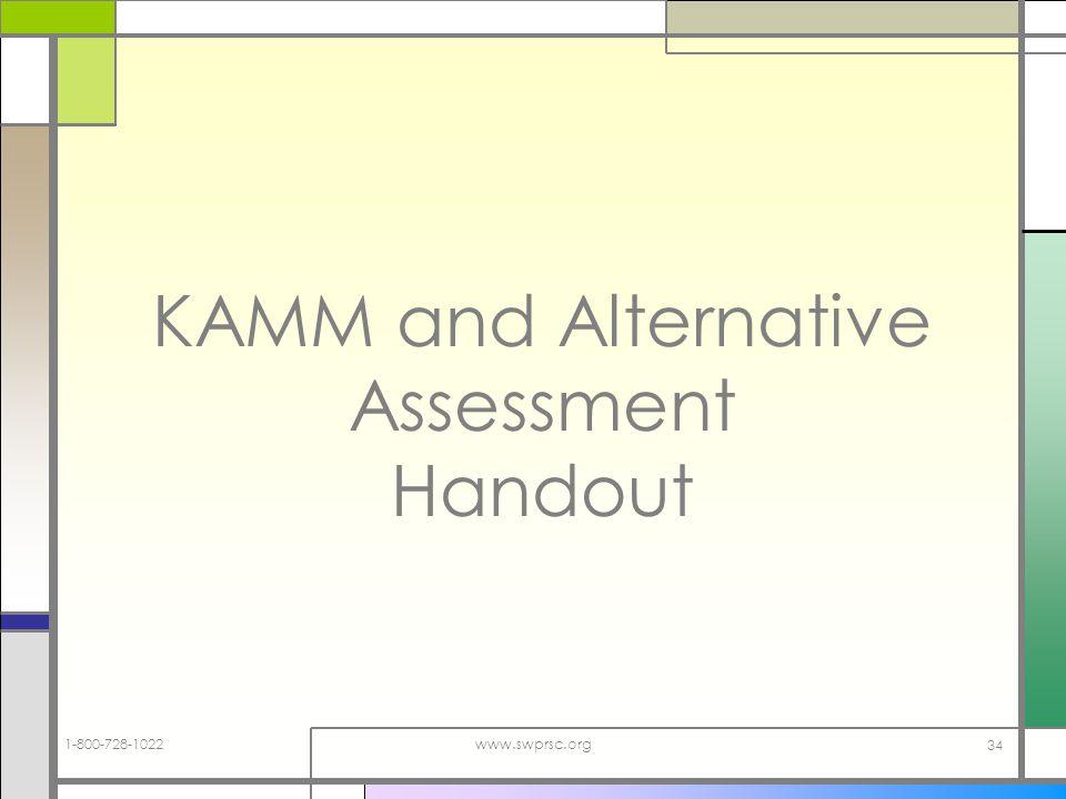 1-800-728-1022www.swprsc.org 34 KAMM and Alternative Assessment Handout