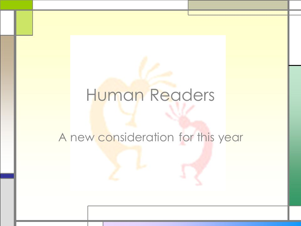 Human Readers A new consideration for this year