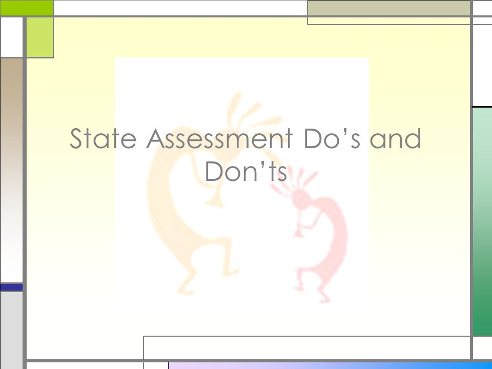 State Assessment Dos and Donts