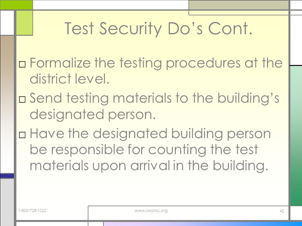 www.swprsc.org 42 Test Security Dos Cont.