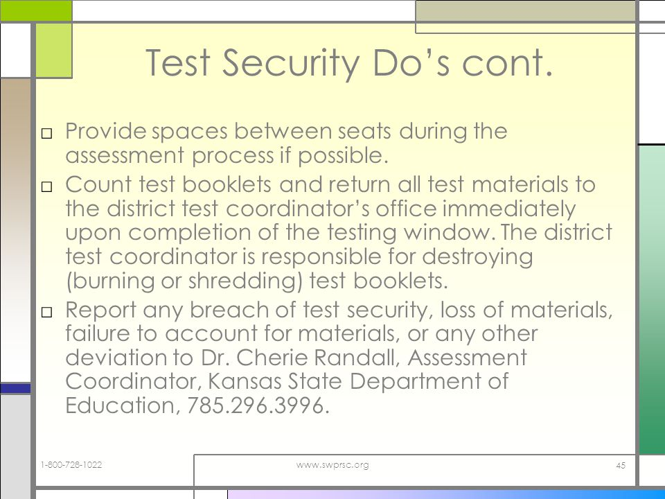 1-800-728-1022www.swprsc.org 45 Test Security Dos cont.