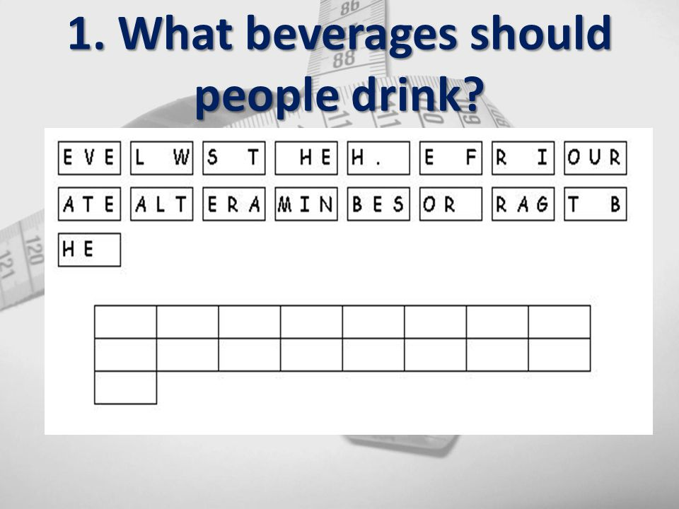 1. What beverages should people drink?
