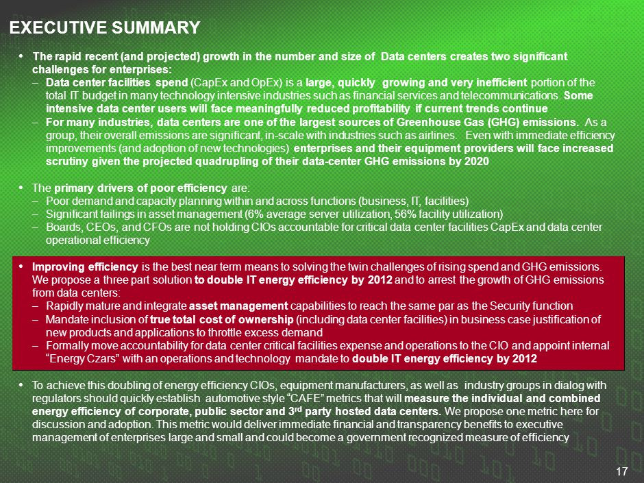 17 EXECUTIVE SUMMARY The rapid recent (and projected) growth in the number and size of Data centers creates two significant challenges for enterprises