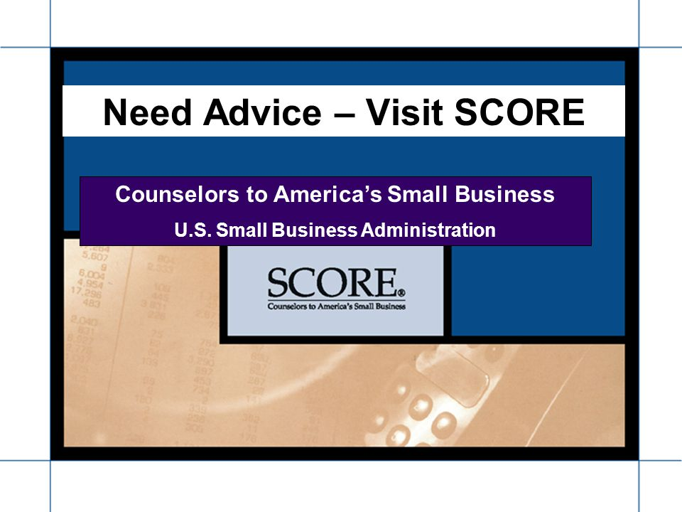 Need Advice – Visit SCORE Counselors to Americas Small Business U.S. Small Business Administration