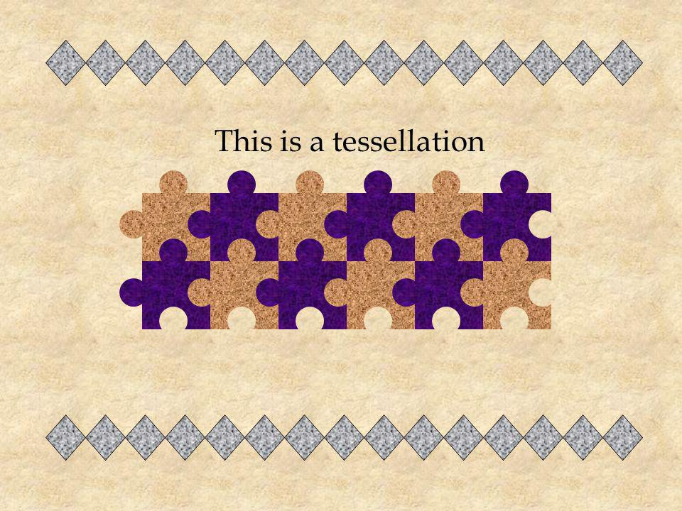 Nowadays the word tessellation is used to represent any tiling of a plane surface by a regular pattern of one or more congruent, non-overlapping shape