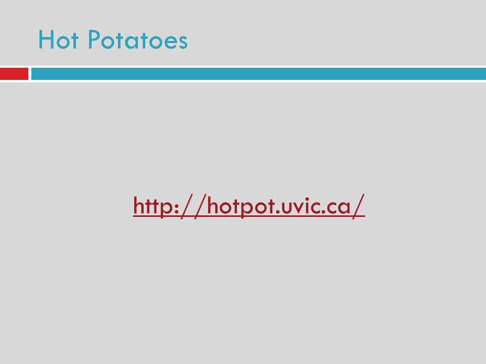 Hot Potatoes http://hotpot.uvic.ca/