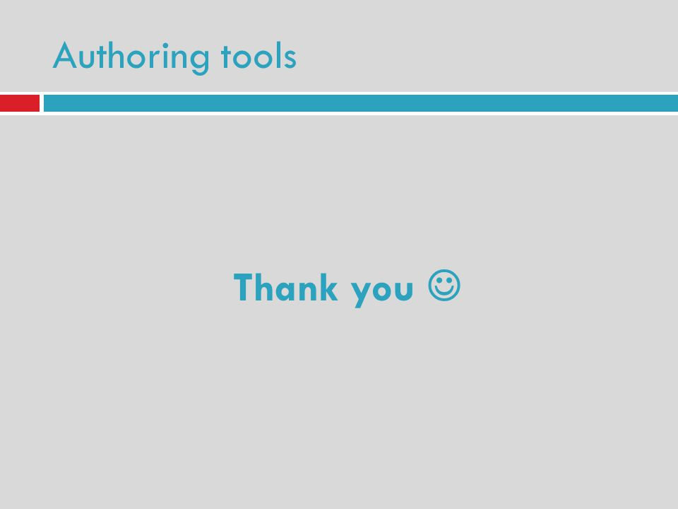 Authoring tools Thank you