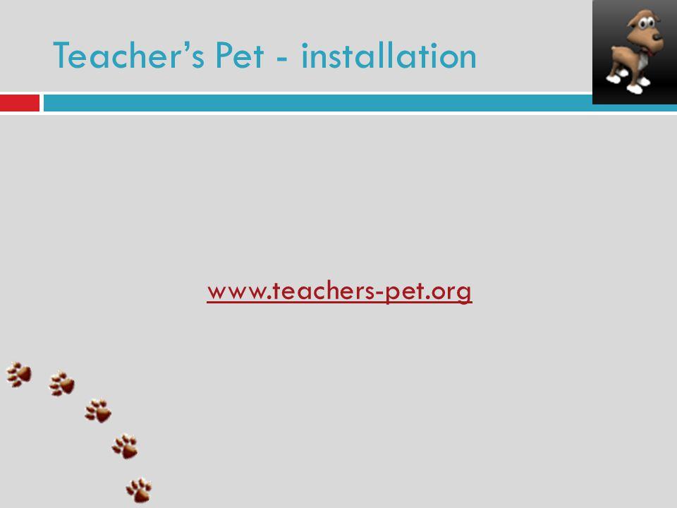 www.teachers-pet.org Teachers Pet - installation
