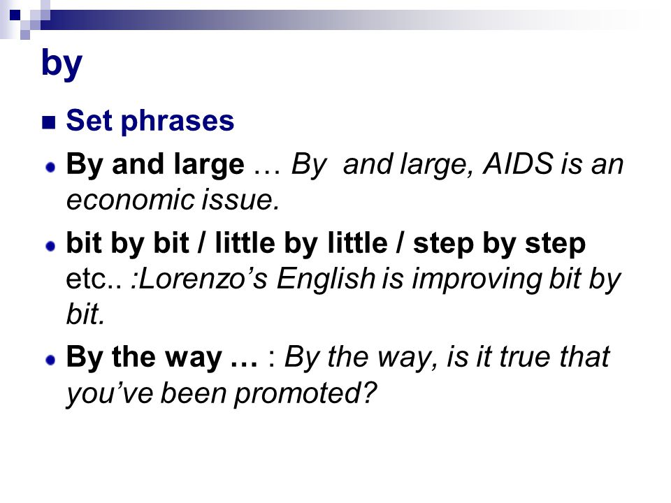 by Set phrases By and large … By and large, AIDS is an economic issue.