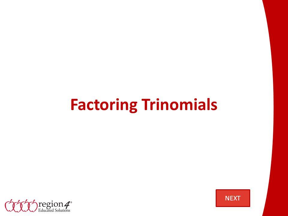 Factoring Trinomials NEXT
