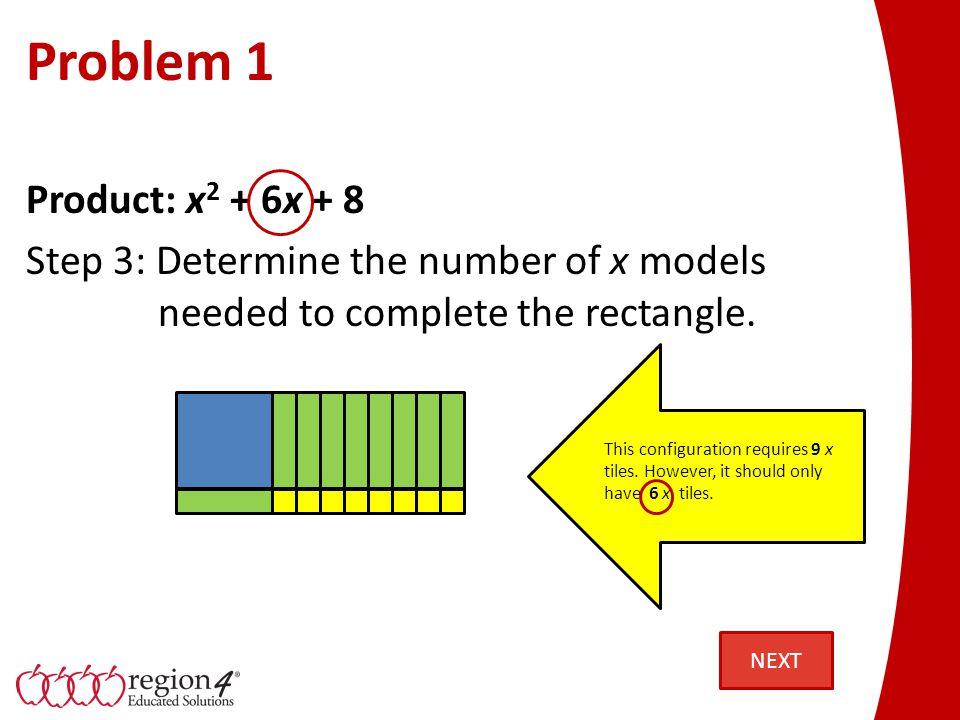 Problem 1 x2x2 8 Step 3: Determine possible factors (configurations) for the units.