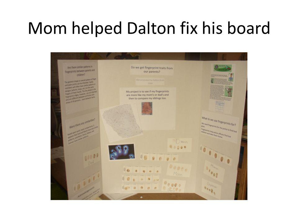 Mom helped Dalton fix his board
