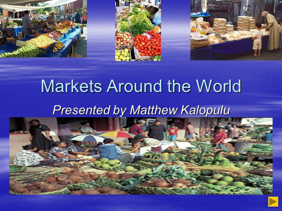 Markets Around the World Jagalchi Fish Market Korea Nishiki market Tokyo Turkish BazaarTonga market
