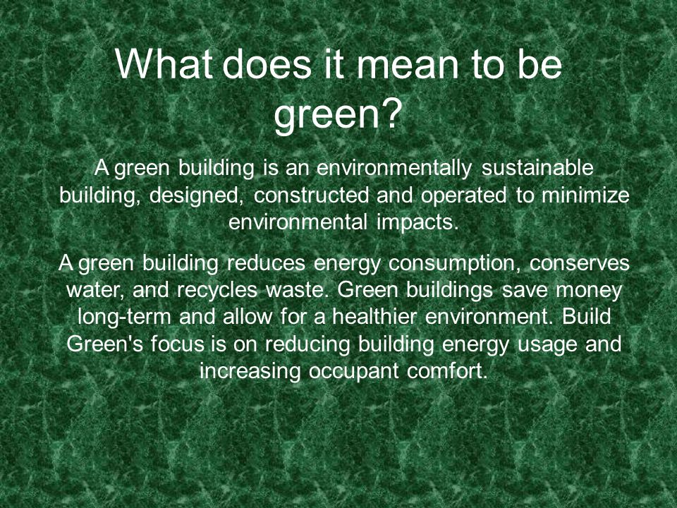 What does it mean to be green.