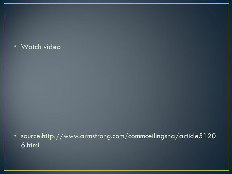 Watch video source:http://www.armstrong.com/commceilingsna/article5120 6.html