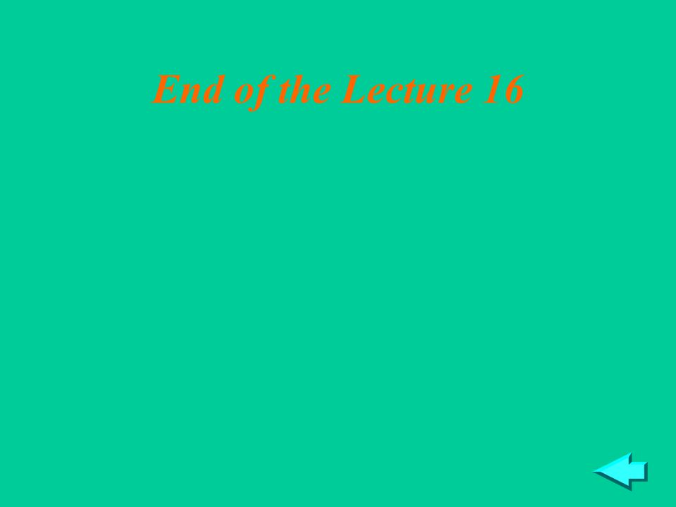 18 End of the Lecture 16