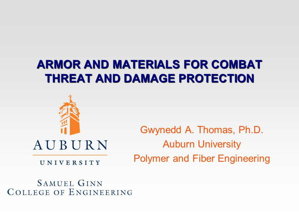 ARMOR AND MATERIALS FOR COMBAT THREAT AND DAMAGE PROTECTION Gwynedd A.