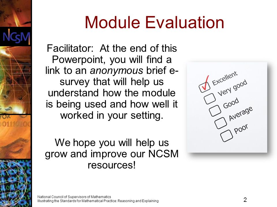 2 National Council of Supervisors of Mathematics Illustrating the Standards for Mathematical Practice: Reasoning and Explaining Module Evaluation Faci