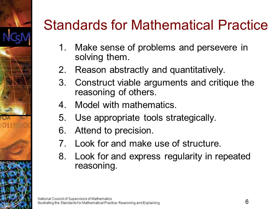 6 National Council of Supervisors of Mathematics Illustrating the Standards for Mathematical Practice: Reasoning and Explaining Standards for Mathemat