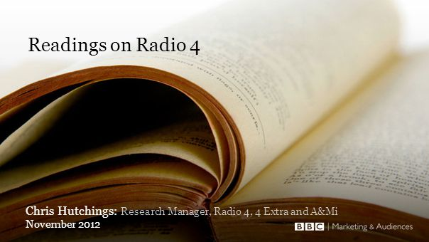 Chris Hutchings: Research Manager, Radio 4, 4 Extra and A&Mi November 2012 Readings on Radio 4