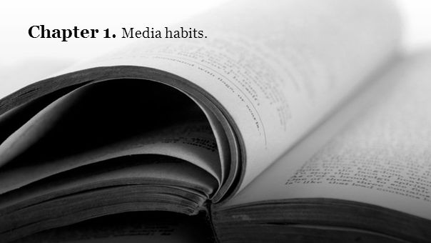 Chapter 1. Media habits.