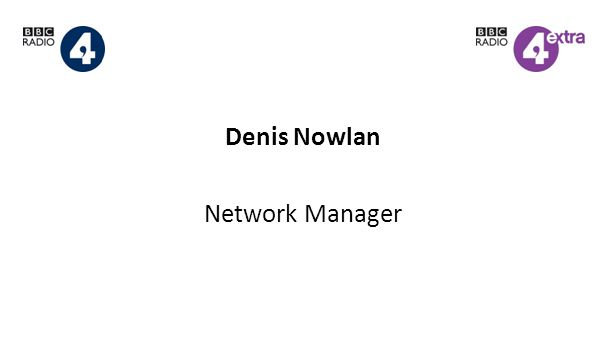 Denis Nowlan Network Manager