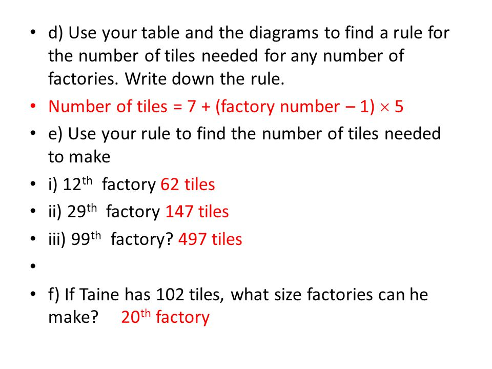 d) Use your table and the diagrams to find a rule for the number of tiles needed for any number of factories. Write down the rule. Number of tiles = 7
