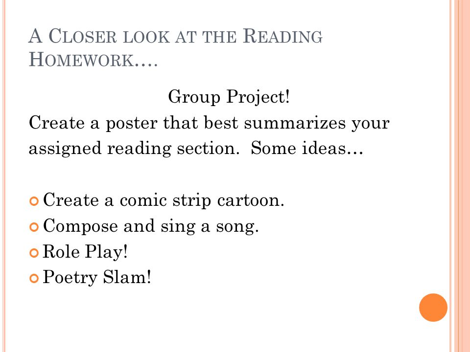 A C LOSER LOOK AT THE R EADING H OMEWORK …. Group Project.