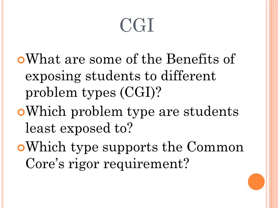 CGI What are some of the Benefits of exposing students to different problem types (CGI).