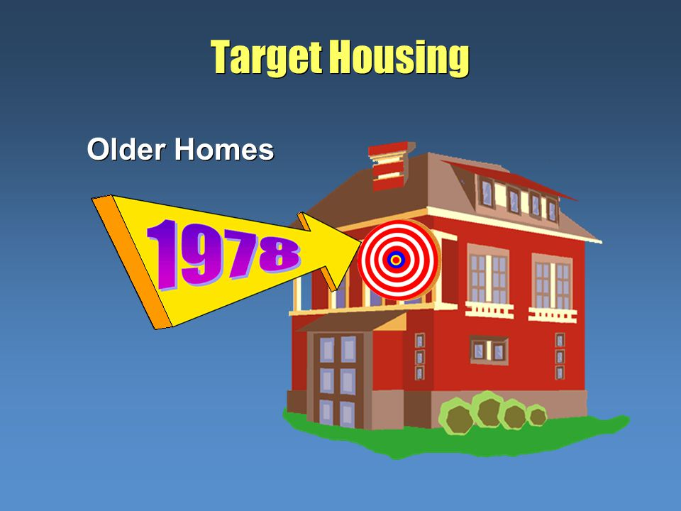 Target Housing Older Homes
