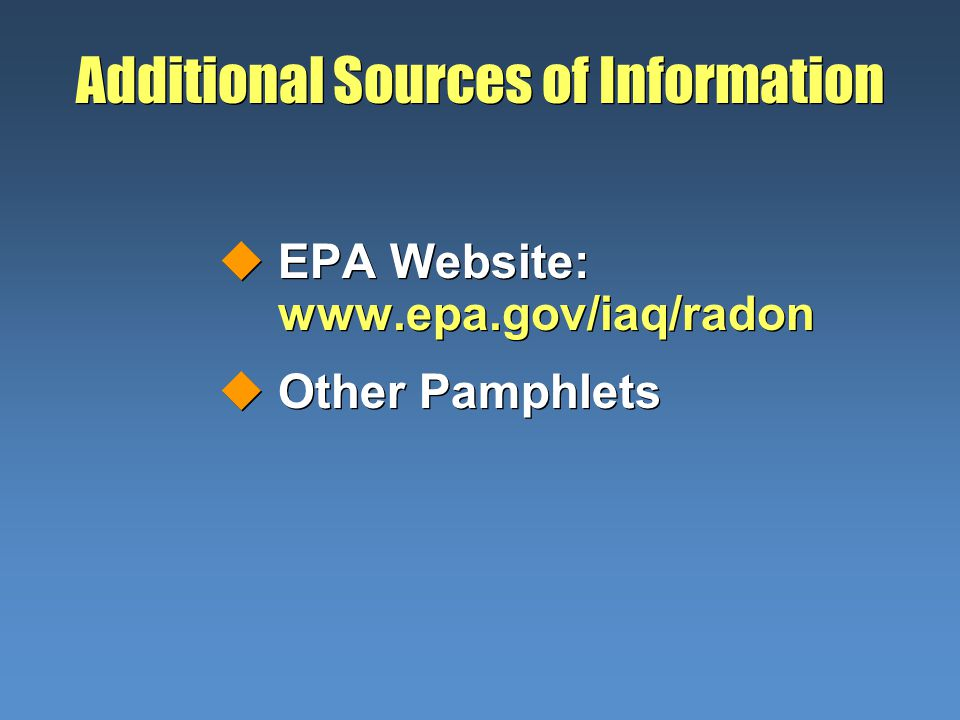 Additional Sources of Information uEPA Website:   uOther Pamphlets uEPA Website:   uOther Pamphlets