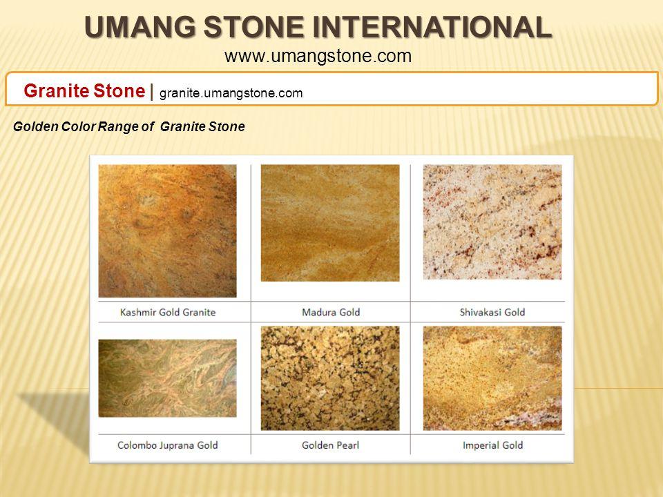 UMANG STONE INTERNATIONAL UMANG STONE INTERNATIONAL www.umangstone.com Granite Stone | granite.umangstone.com White Color Range of Granite Stone