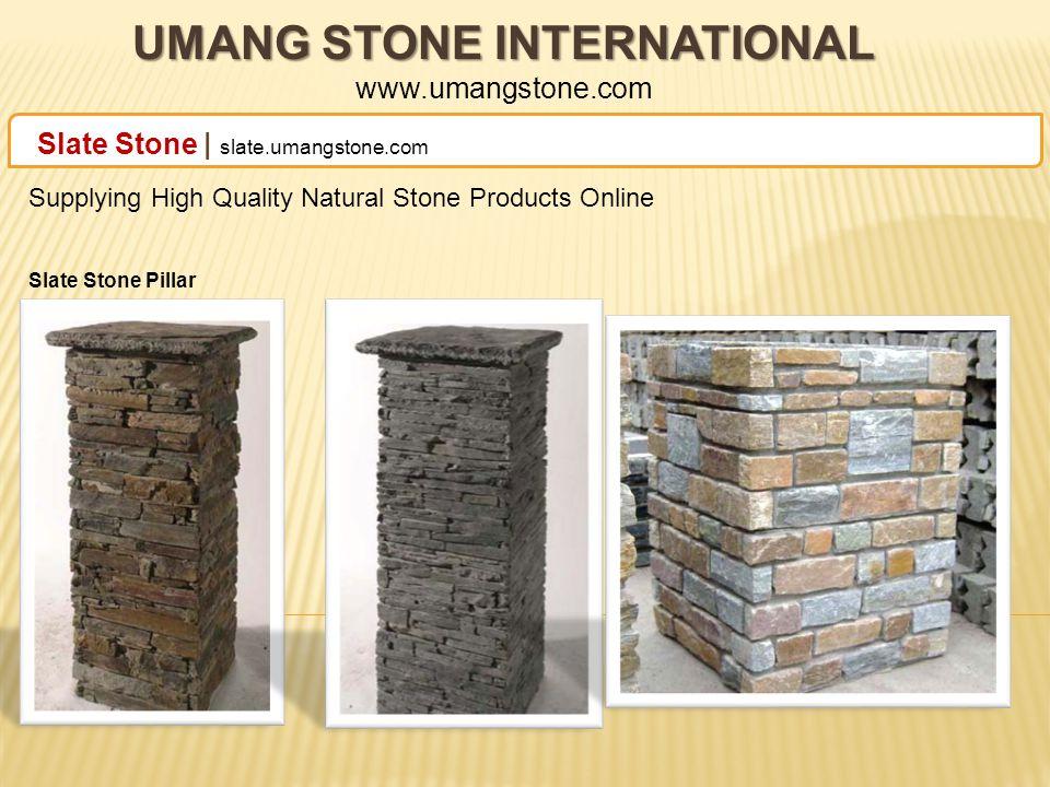 UMANG STONE INTERNATIONAL UMANG STONE INTERNATIONAL www.umangstone.com Slate Stone | slate.umangstone.com Supplying High Quality Natural Stone Products Online Slate Stone FinishingNatural Slate Stone
