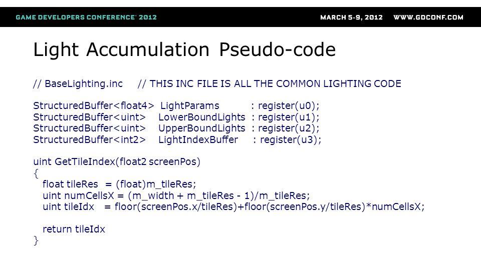 // BaseLighting.inc // THIS INC FILE IS ALL THE COMMON LIGHTING CODE StructuredBuffer LightParams : register(u0); StructuredBuffer LowerBoundLights :